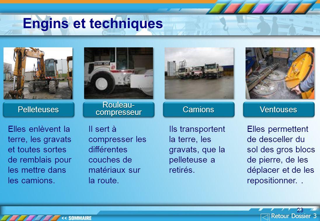 Engins et techniquesPelleteuses. Rouleau-compresseur. Camions. Ventouses.