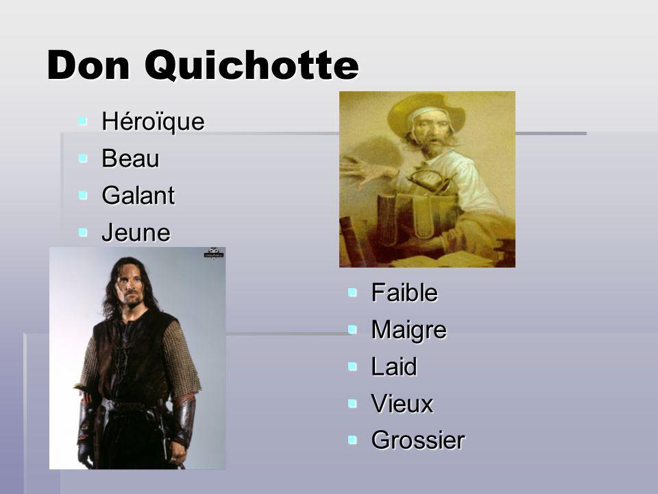 Don Quichotte Héroïque Beau Galant Jeune Faible Maigre Laid Vieux