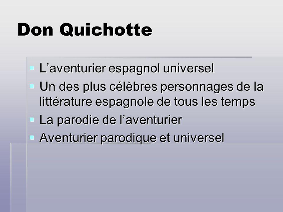 Don Quichotte L'aventurier espagnol universel