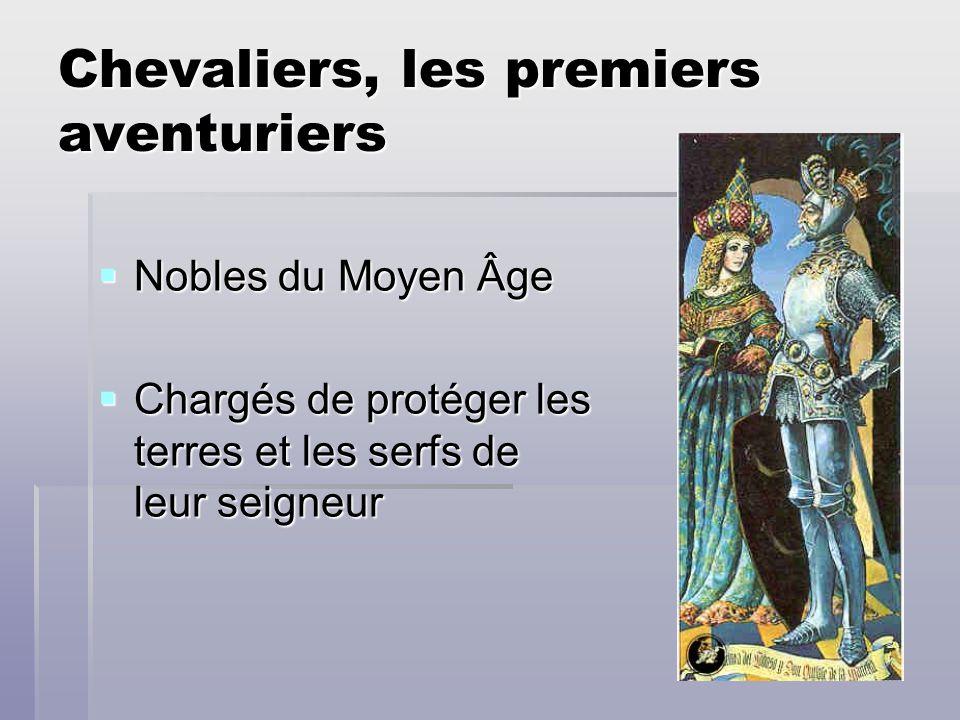 Chevaliers, les premiers aventuriers