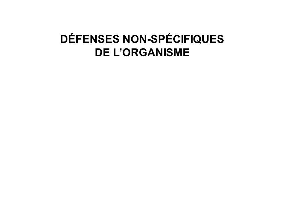 DÉFENSES NON-SPÉCIFIQUES