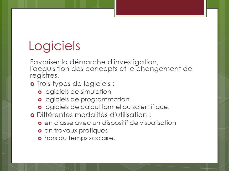 Logiciels Favoriser la démarche d'investigation, l'acquisition des concepts et le changement de registres.