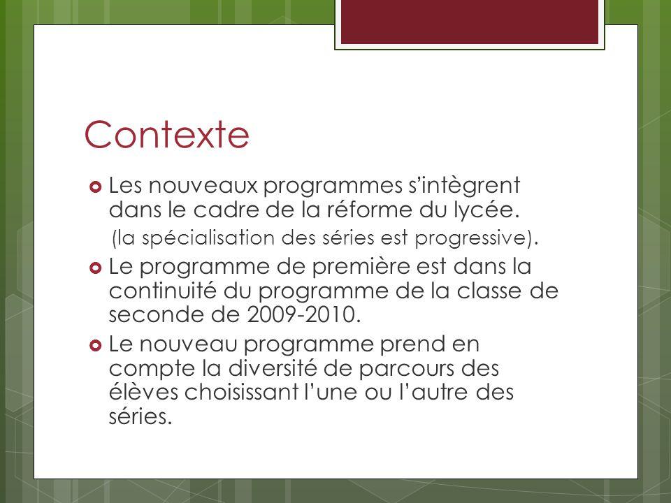 Contexte Les nouveaux programmes s'intègrent dans le cadre de la réforme du lycée. (la spécialisation des séries est progressive).
