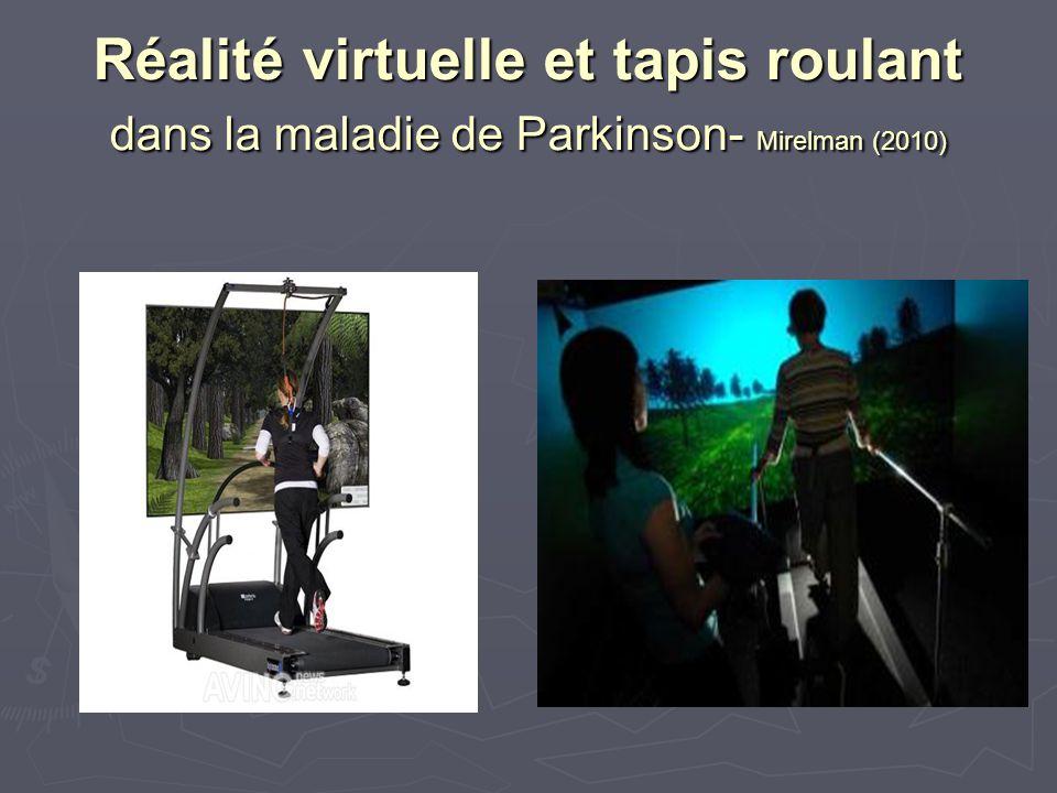 Réalité virtuelle et tapis roulant dans la maladie de Parkinson- Mirelman (2010)