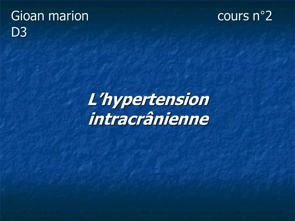 L'hypertension intracrânienne