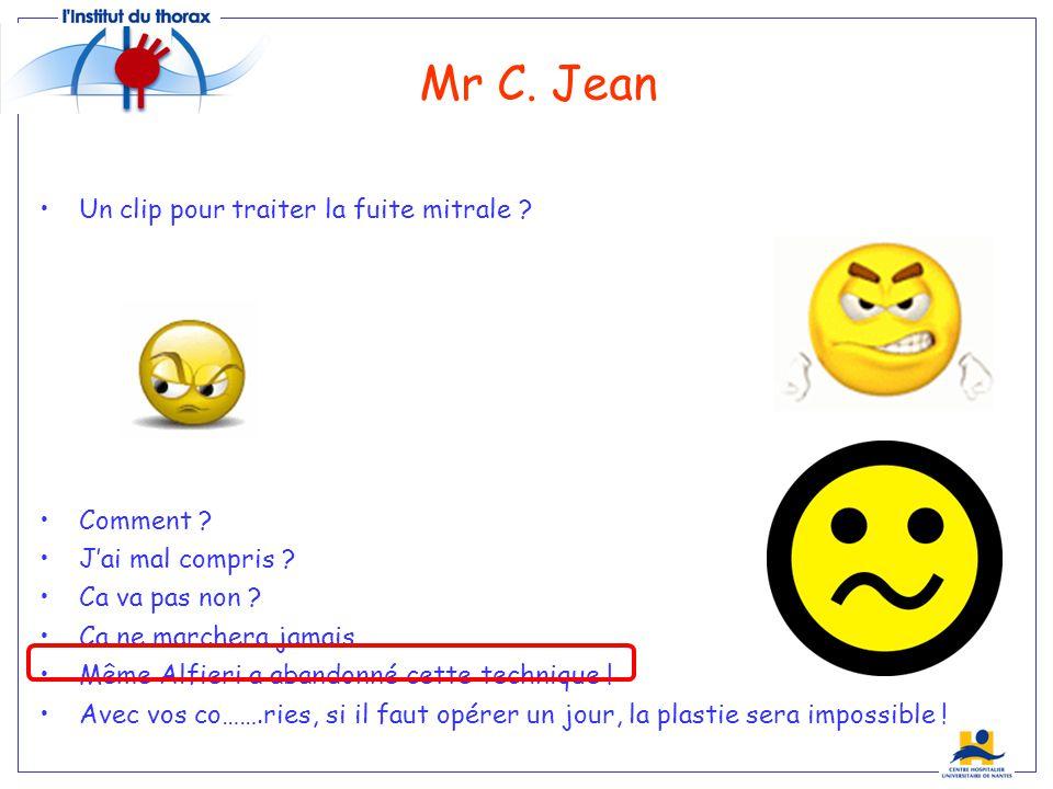 Mr C. Jean Un clip pour traiter la fuite mitrale Comment