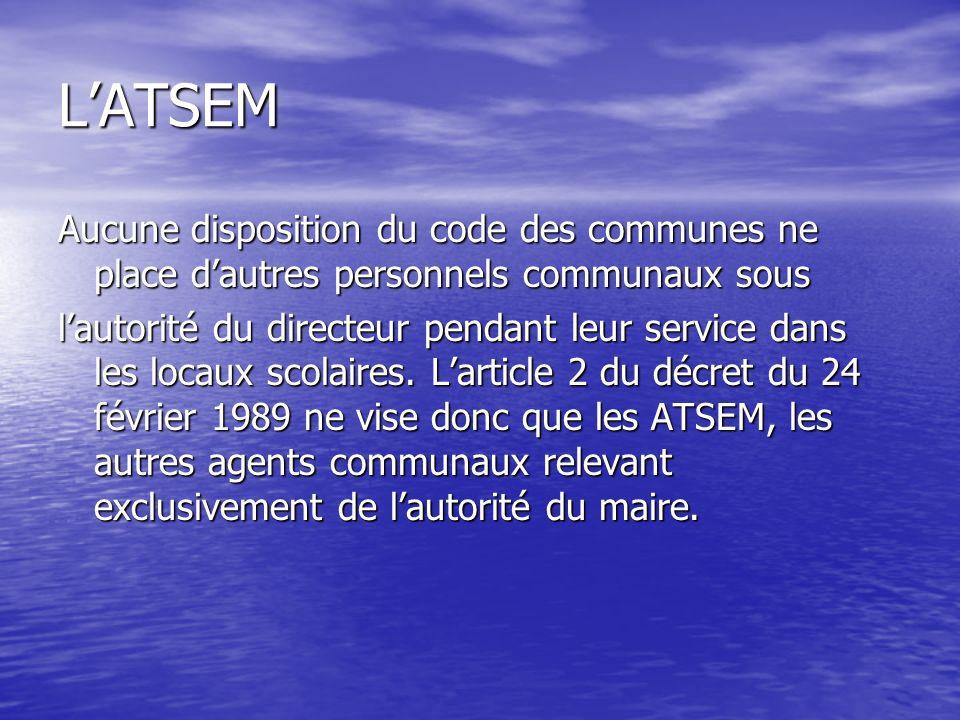 L'ATSEM Aucune disposition du code des communes ne place d'autres personnels communaux sous.