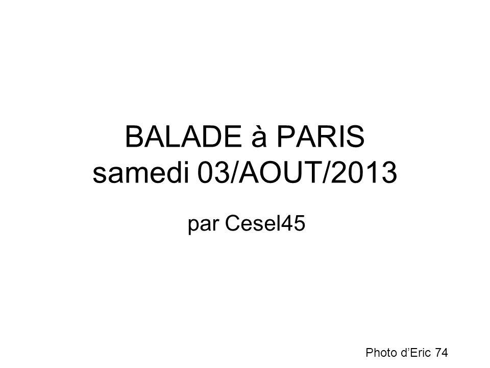 BALADE à PARIS samedi 03/AOUT/2013