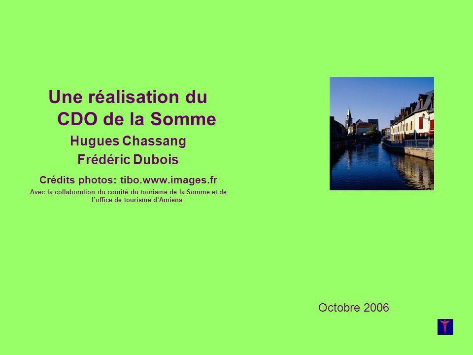 Une réalisation du CDO de la Somme Crédits photos: tibo.www.images.fr