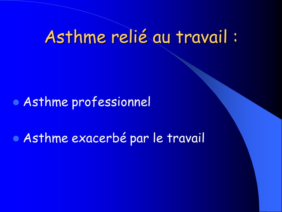 Asthme relié au travail :