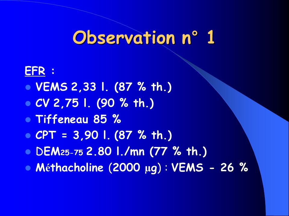 Observation n° 1 EFR : VEMS 2,33 l. (87 % th.) CV 2,75 l. (90 % th.)