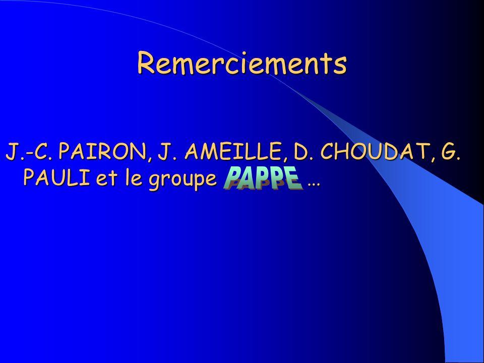 Remerciements J.-C. PAIRON, J. AMEILLE, D. CHOUDAT, G. PAULI et le groupe … PAPPE