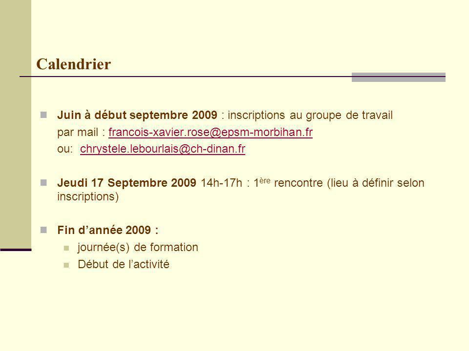 Calendrier Juin à début septembre 2009 : inscriptions au groupe de travail. par mail : francois-xavier.rose@epsm-morbihan.fr.