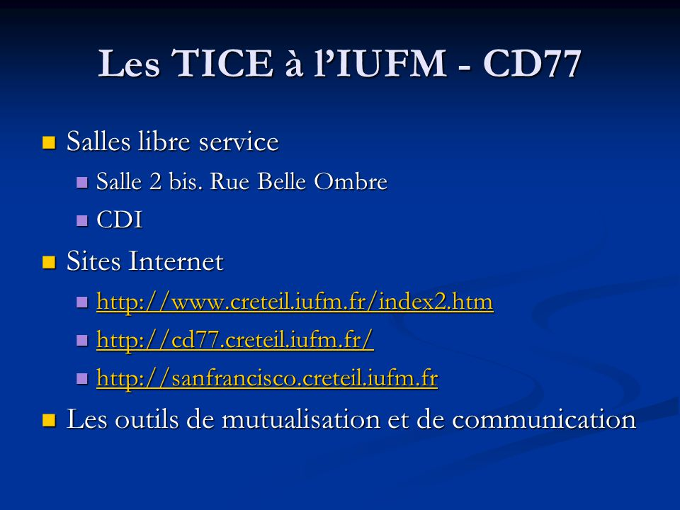 Les TICE à l'IUFM - CD77 Salles libre service Sites Internet