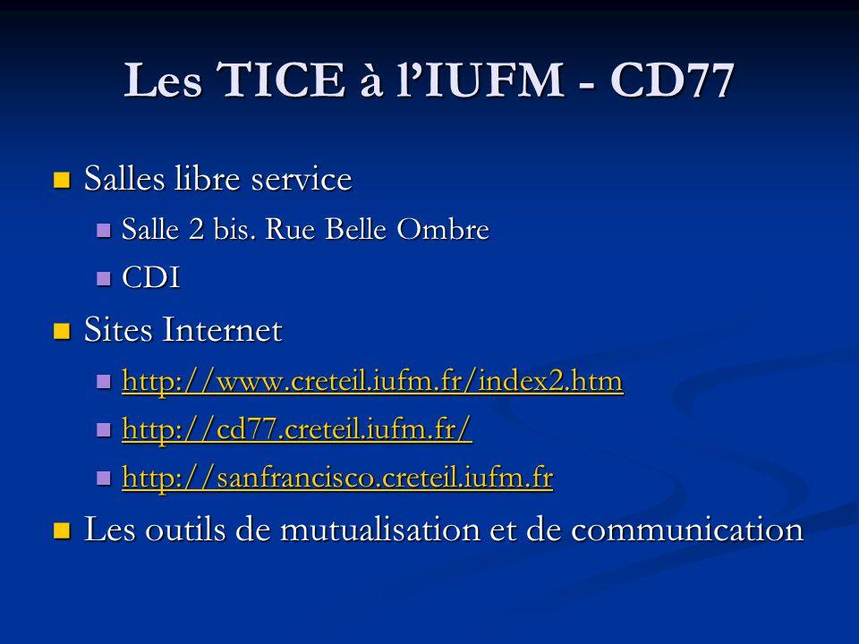 Les TICE à l'IUFM - CD77 Salles libre service Sites Internet