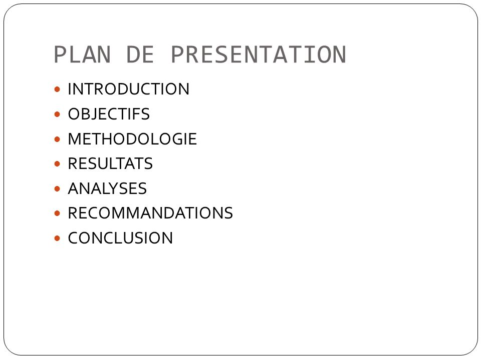 PLAN DE PRESENTATION INTRODUCTION OBJECTIFS METHODOLOGIE RESULTATS