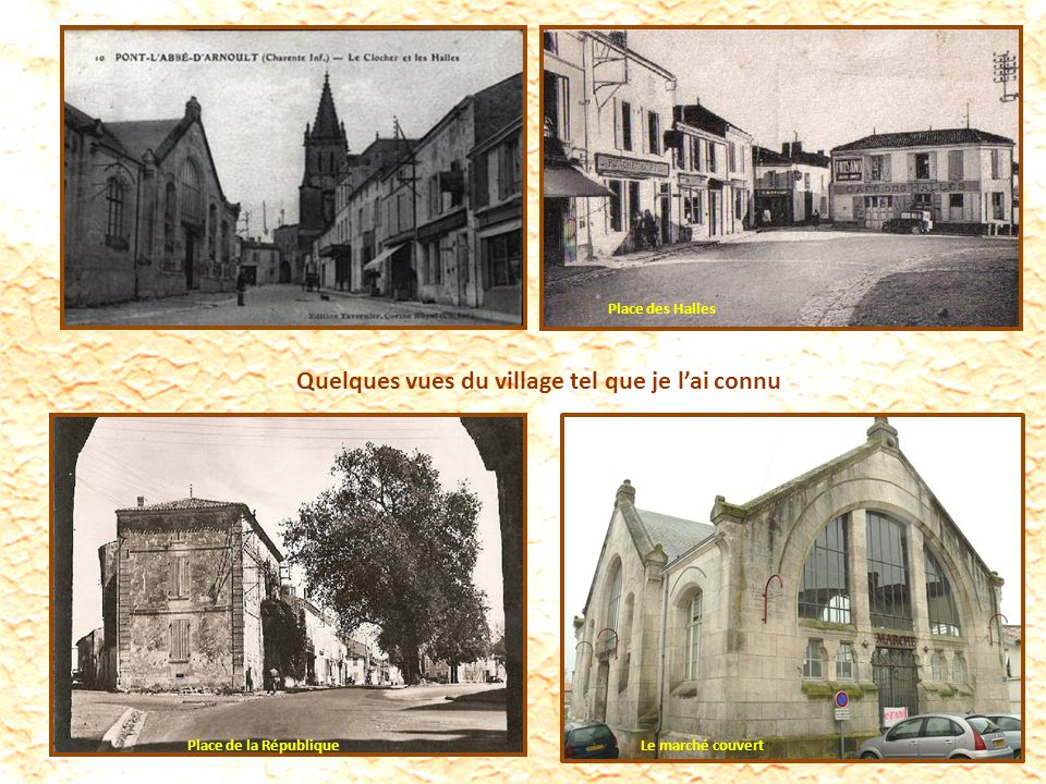 Quelques vues du village tel que je l'ai connu