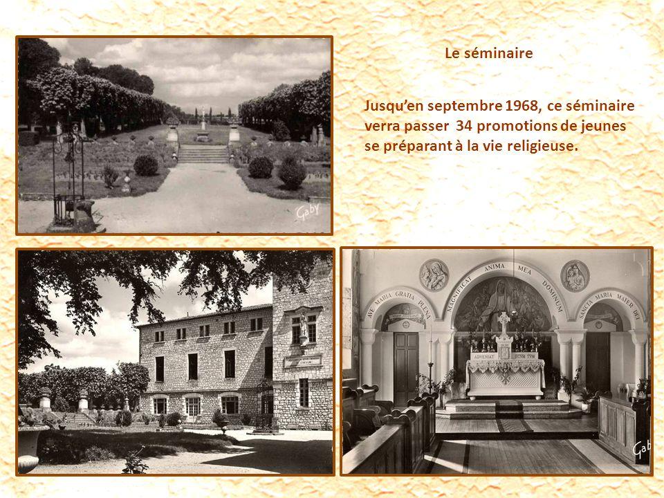 Le séminaire Jusqu'en septembre 1968, ce séminaire verra passer 34 promotions de jeunes se préparant à la vie religieuse.