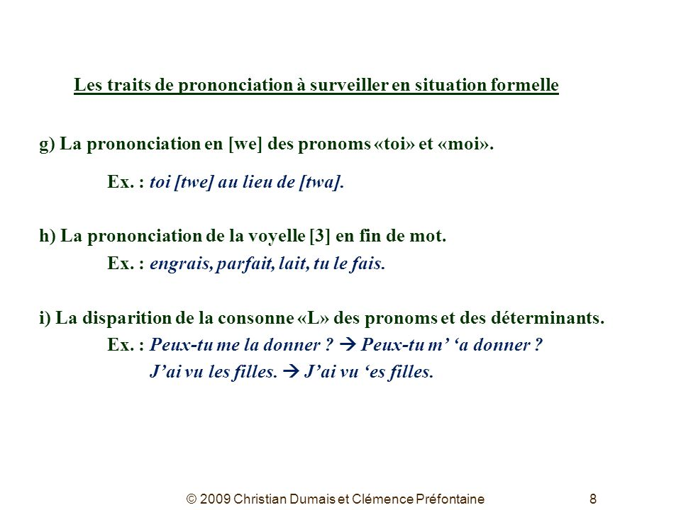 Les traits de prononciation à surveiller en situation formelle