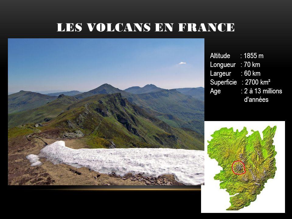 Les volcans en France Altitude : 1855 m Longueur : 70 km
