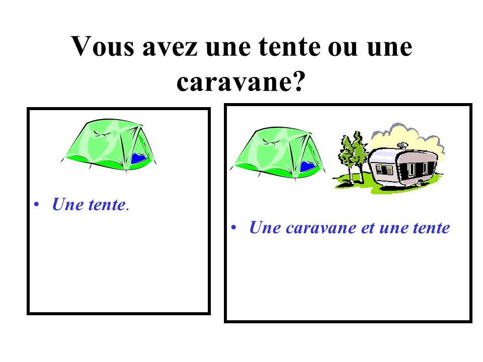 Vous avez une tente ou une caravane