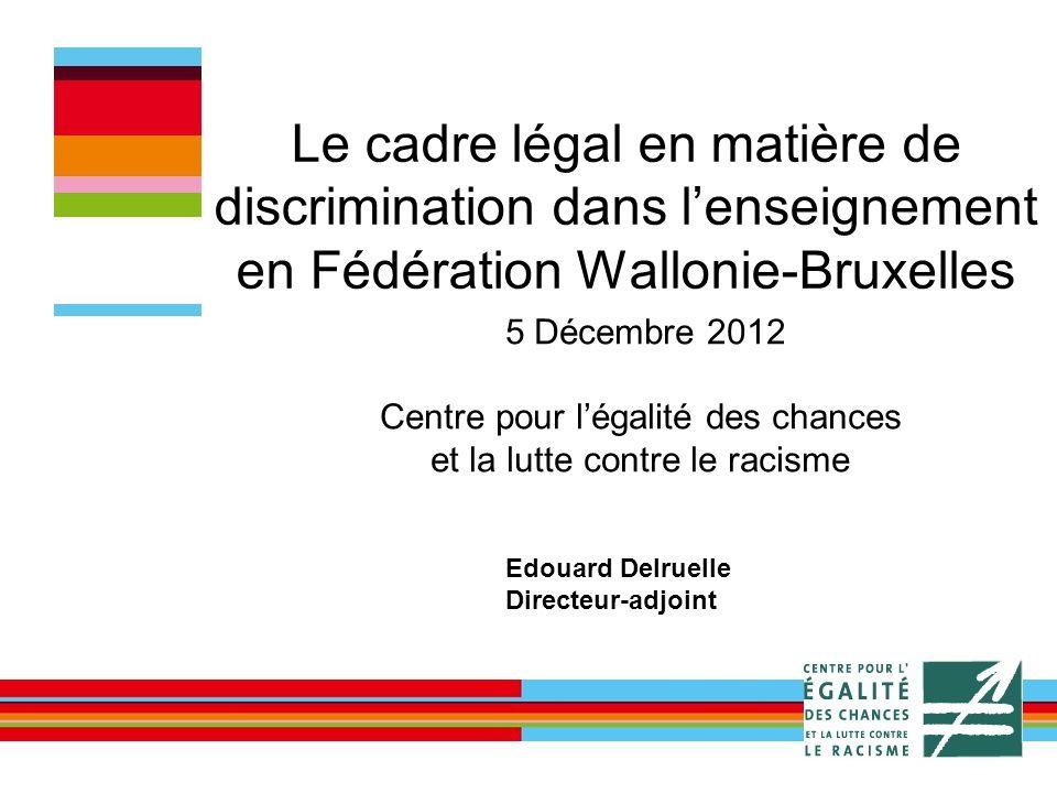 Le cadre légal en matière de discrimination dans l'enseignement en Fédération Wallonie-Bruxelles