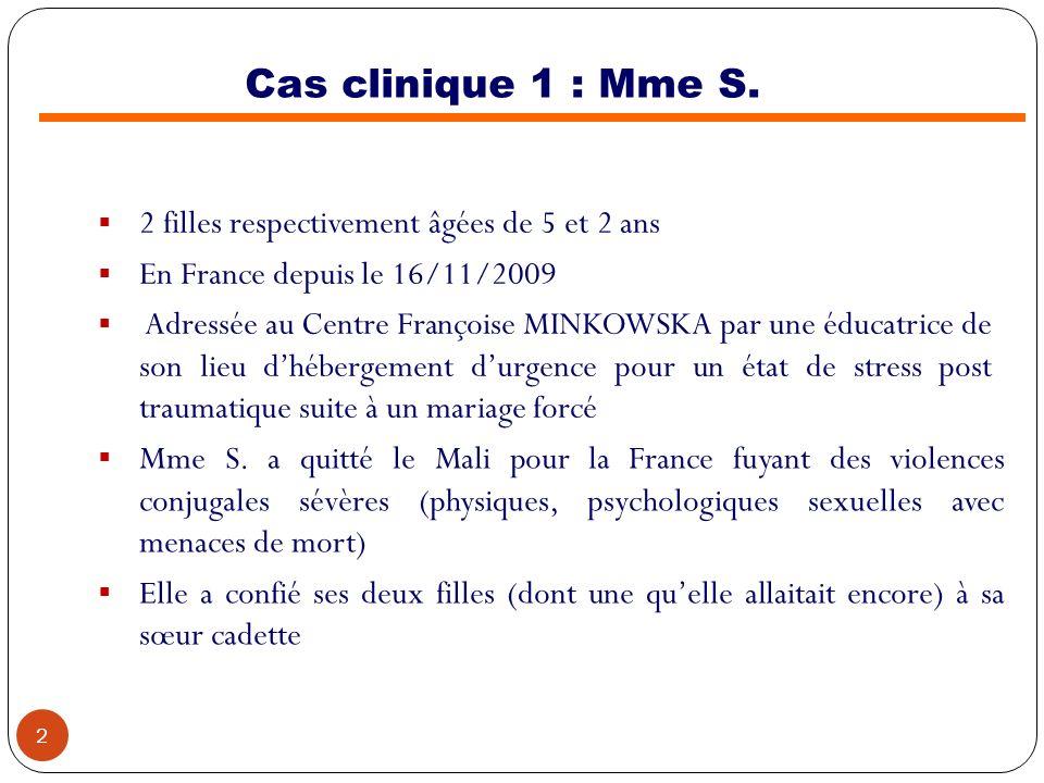 Cas clinique 1 : Mme S. 2 filles respectivement âgées de 5 et 2 ans
