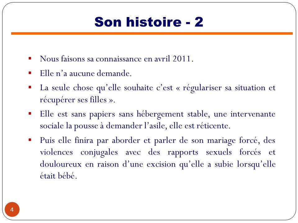 Son histoire - 2 Nous faisons sa connaissance en avril 2011.