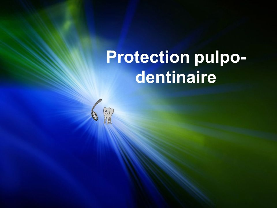 Protection pulpo-dentinaire