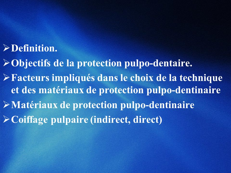 Definition. Objectifs de la protection pulpo-dentaire.