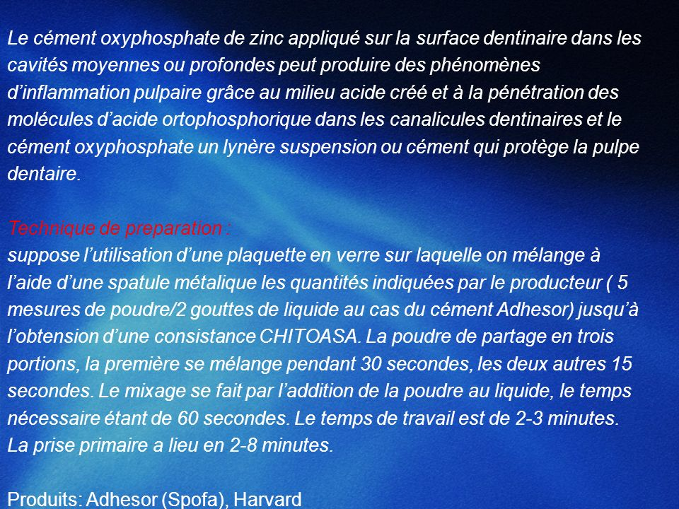 Le cément oxyphosphate de zinc appliqué sur la surface dentinaire dans les