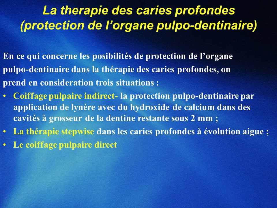 La therapie des caries profondes (protection de l'organe pulpo-dentinaire)