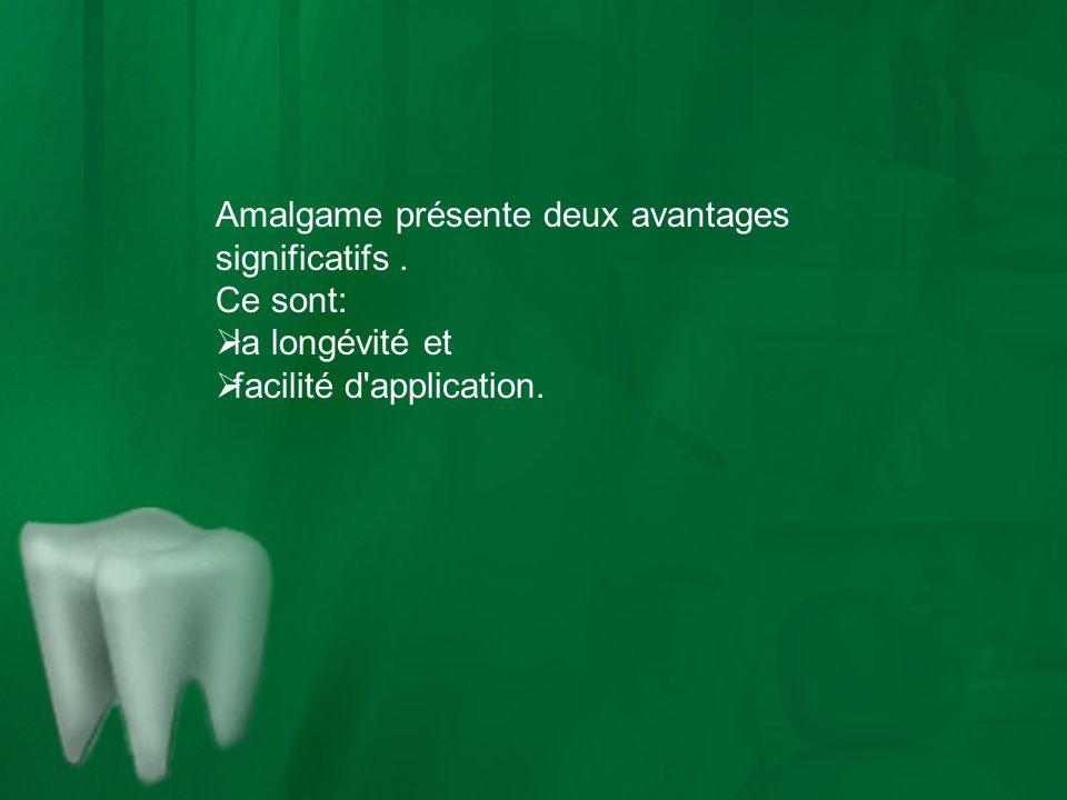 Amalgame présente deux avantages significatifs .