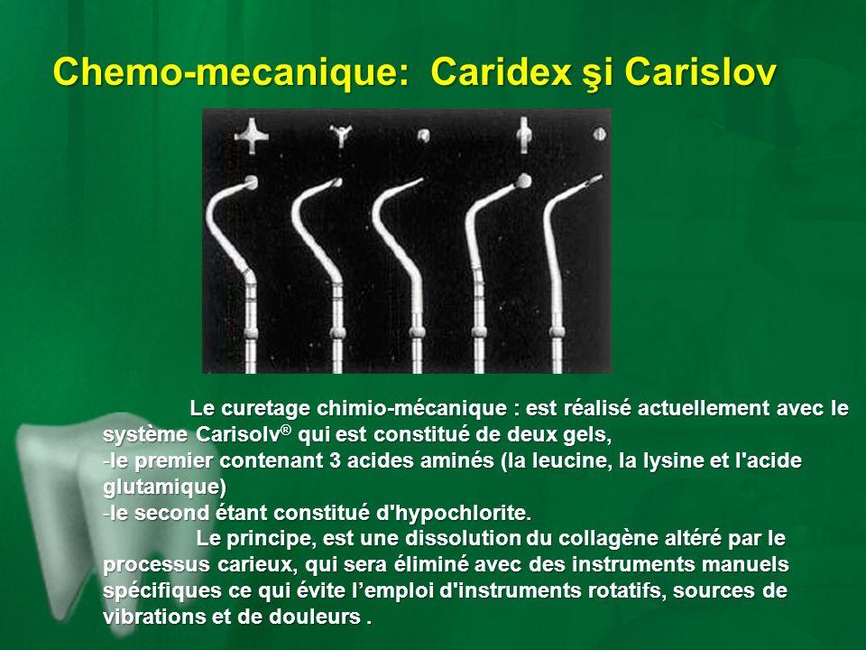 Chemo-mecanique: Caridex şi Carislov