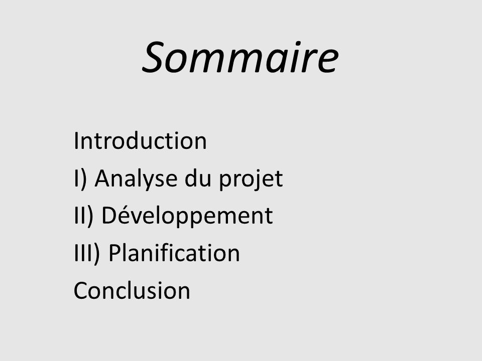 Sommaire Introduction I) Analyse du projet II) Développement