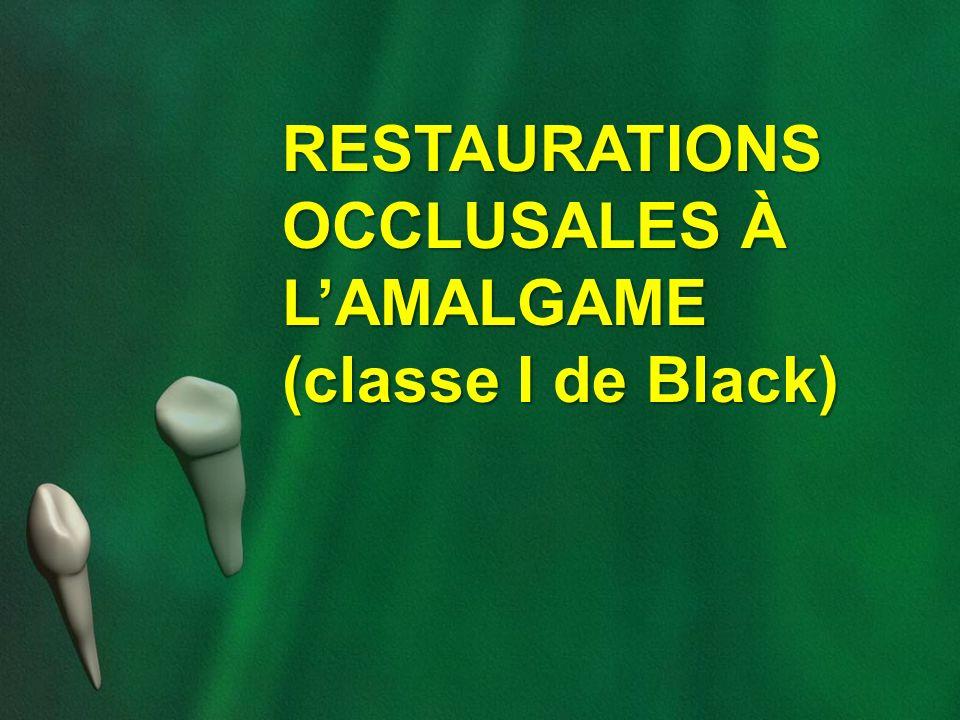 RESTAURATIONS OCCLUSALES À L'AMALGAME (classe I de Black)