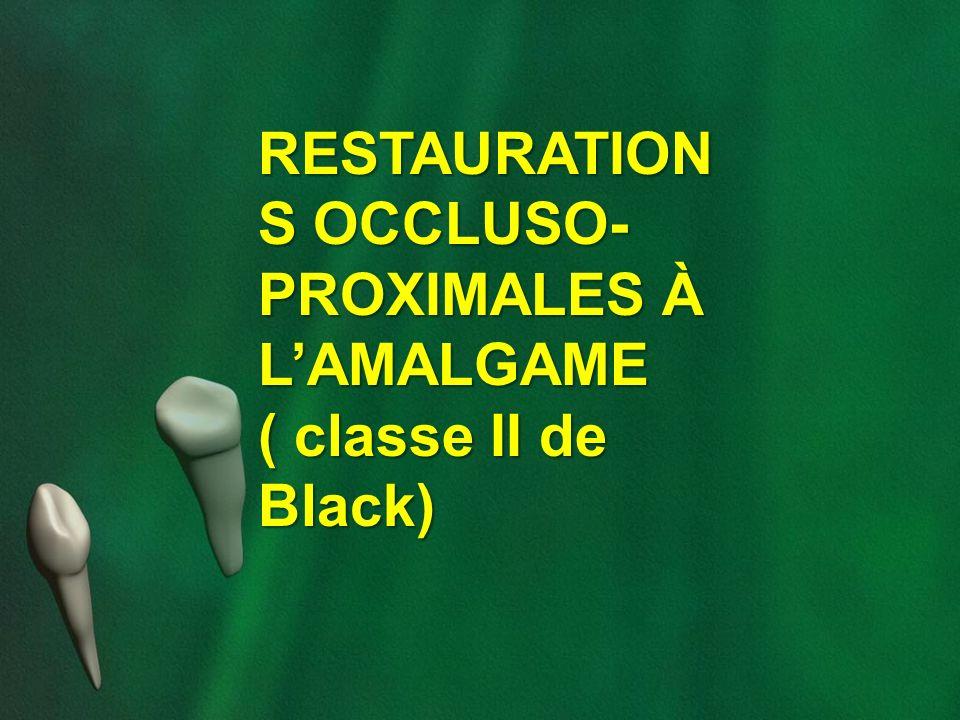 RESTAURATIONS OCCLUSO-PROXIMALES À L'AMALGAME