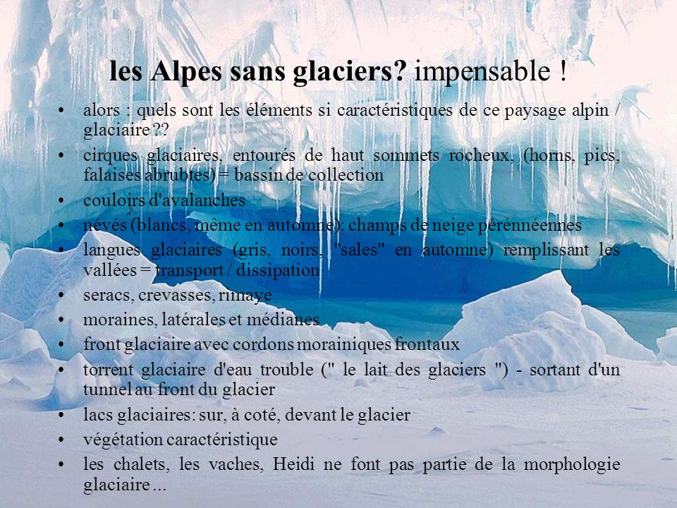 les Alpes sans glaciers impensable !