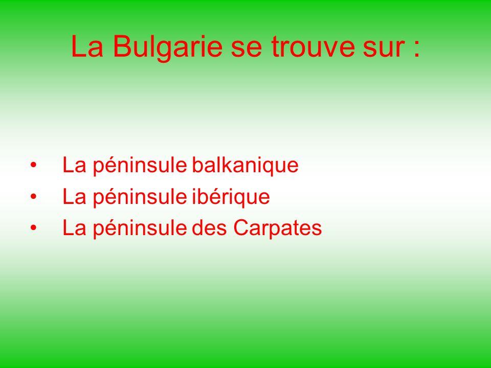 La Bulgarie se trouve sur :