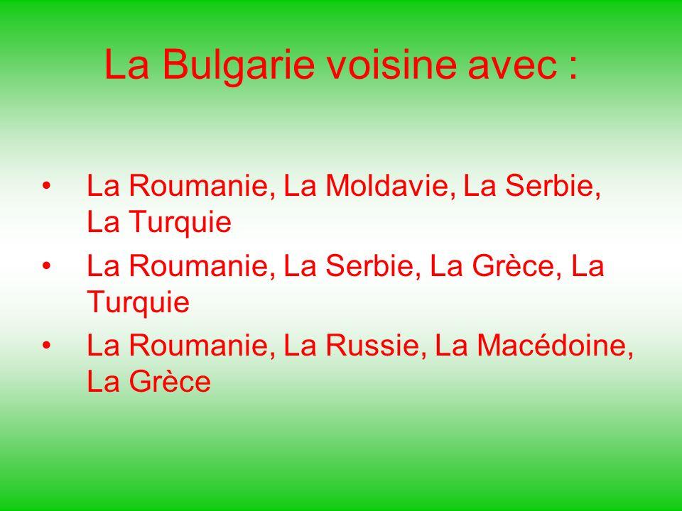 La Bulgarie voisine avec :