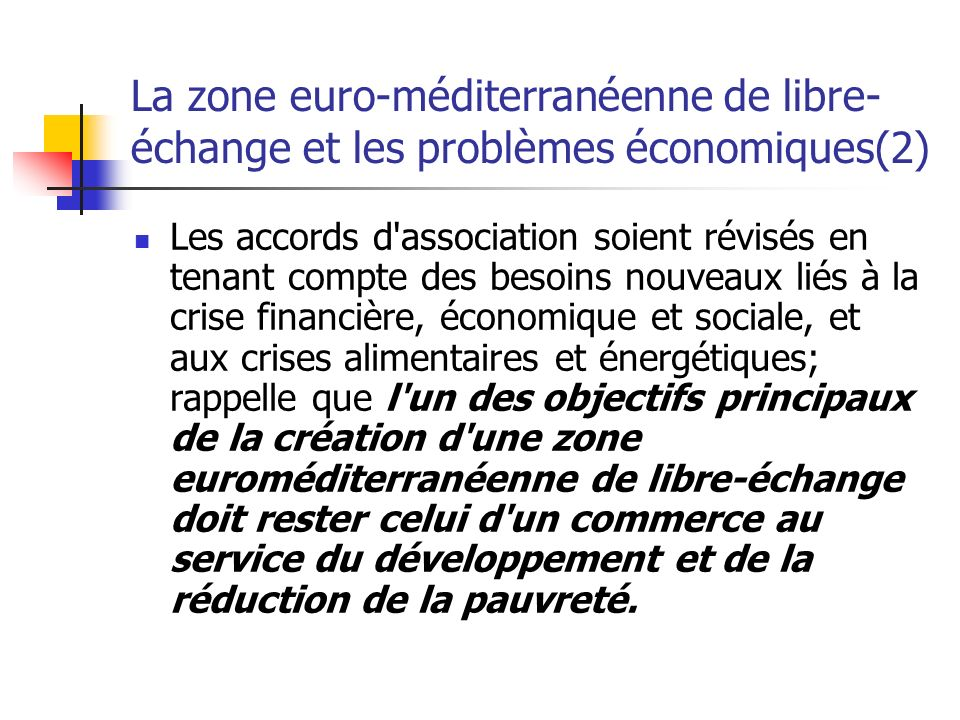 La zone euro-méditerranéenne de libre-échange et les problèmes économiques(2)