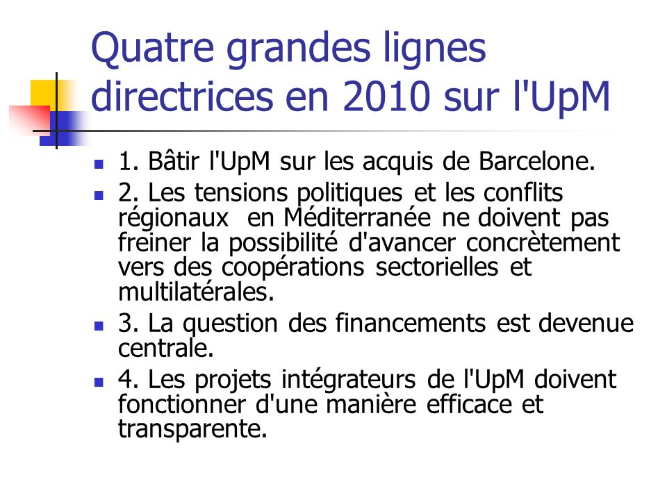 Quatre grandes lignes directrices en 2010 sur l UpM