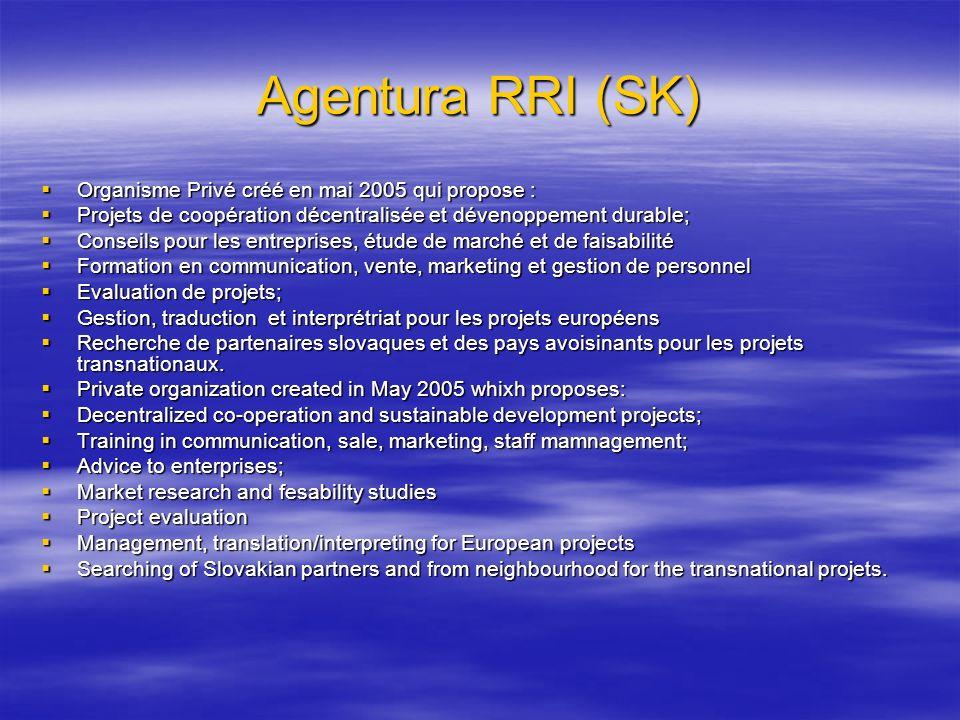 Agentura RRI (SK) Organisme Privé créé en mai 2005 qui propose :