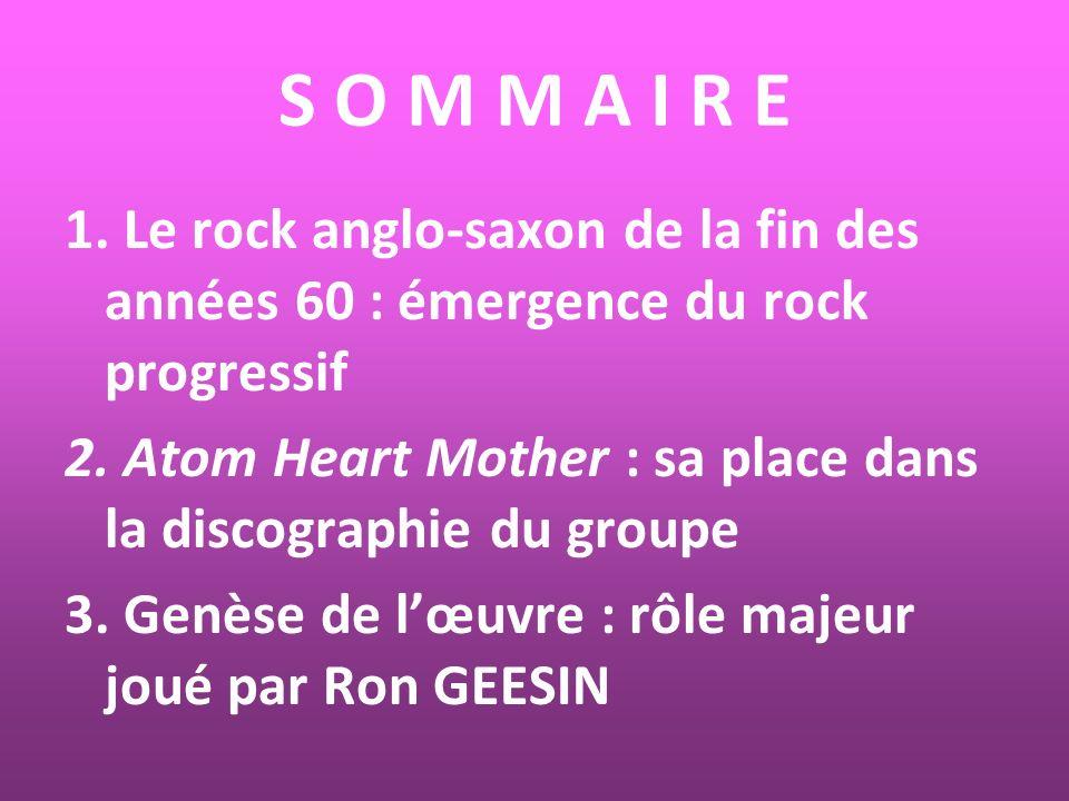 S O M M A I R E 1. Le rock anglo-saxon de la fin des années 60 : émergence du rock progressif.