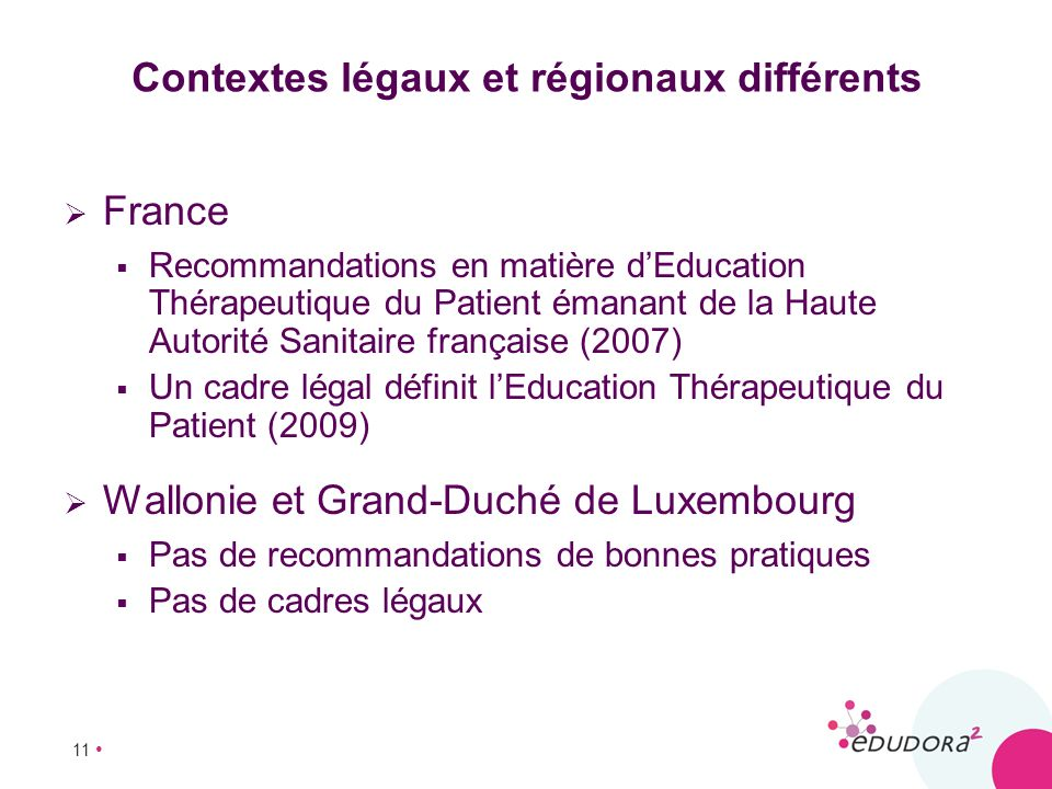 Contextes légaux et régionaux différents