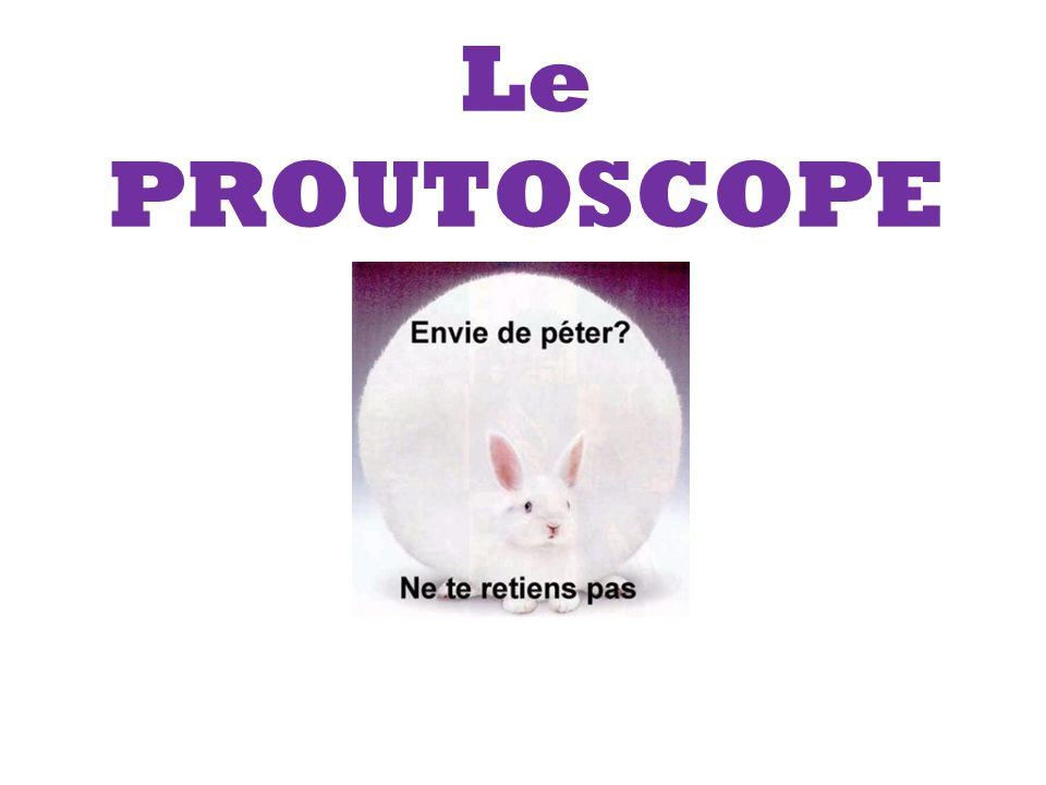 Le PROUTOSCOPE