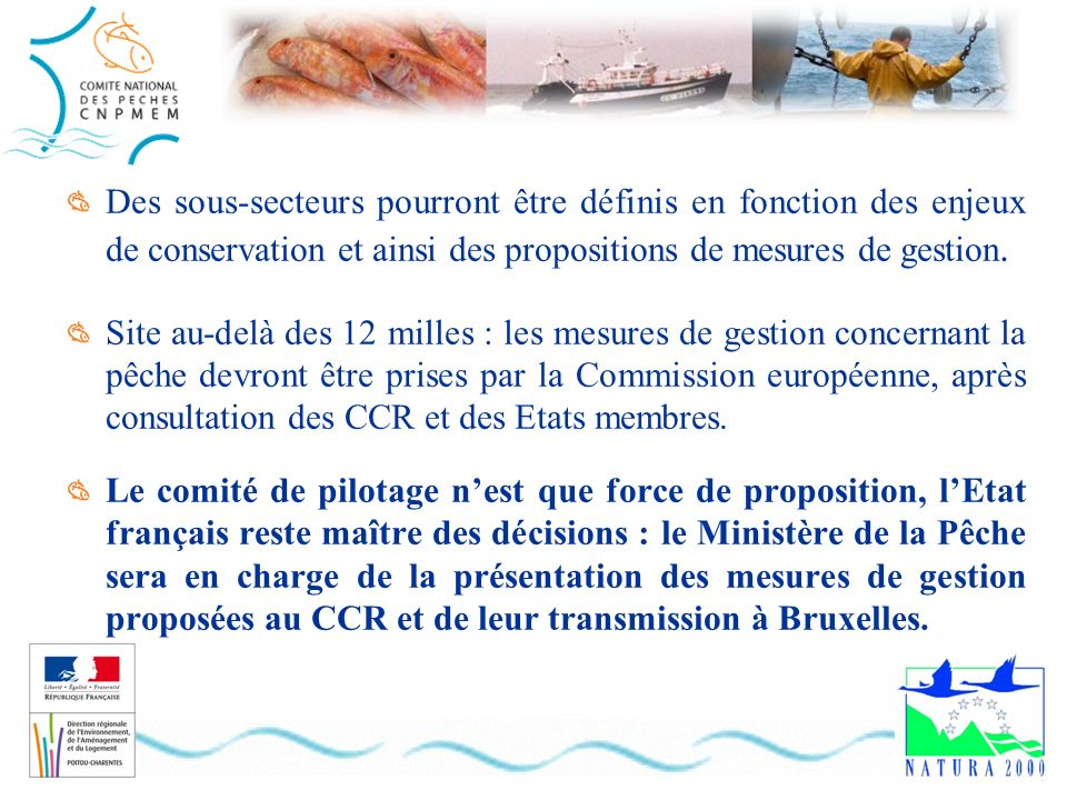 Des sous-secteurs pourront être définis en fonction des enjeux de conservation et ainsi des propositions de mesures de gestion.