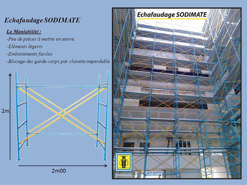 Echafaudage SODIMATE 2m 2m00 La Maniabilité :