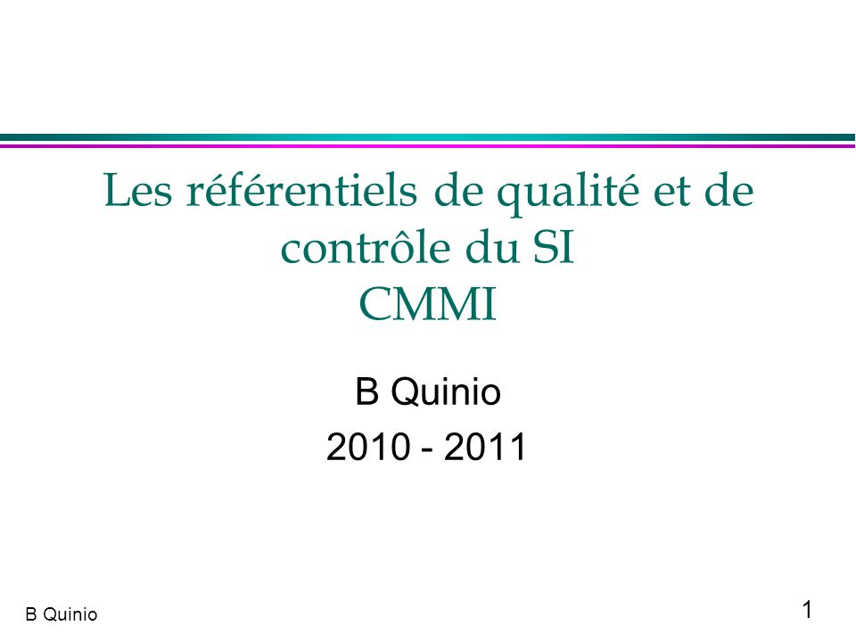 Les référentiels de qualité et de contrôle du SI CMMI