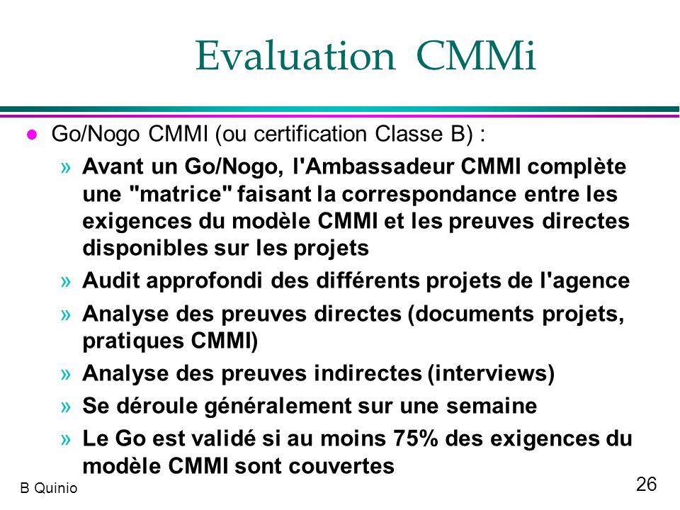 Evaluation CMMi Go/Nogo CMMI (ou certification Classe B) :